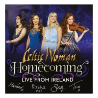 CELTIC WOMEN - HOMECOMING TOUR